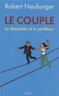 Le couple : Le désirable et le périlleux