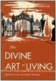The Divine Art of Living: Selections from Writing of Baha'u'llah and Abdu'l-Baha