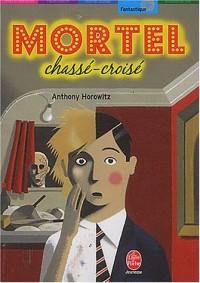 Mortel Chassé-croisé