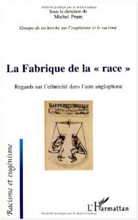 La Fabrique de la : Regards sur l'ethnicité dans l'aire anglophone