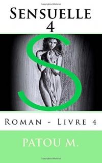 Sensuelle 4: Roman - Livre 4