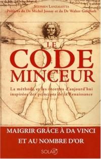 Le code minceur : La méthode et les recettes d'aujourd'hui inspirées des principes de la Renaissance