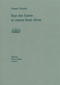 Rue des Gares et autres lieux rêvés