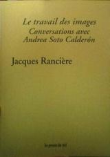 Le Travail des Images - Conversations avec Andrea Soto Calderon