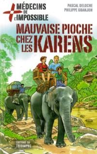 Médecins de l'impossible - Mauvaise pioche chez les Karens