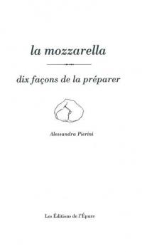 Mozzarella, Dix Façons...(la)