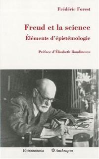 Freud et la science. Eléments d'épistémologie