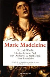 Marie Madeleine : Anthologie de textes Volume 1