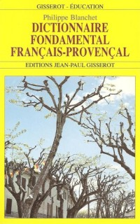DICTIONNAIRE FONDAMENTAL FRANCAIS-PROVENCAL
