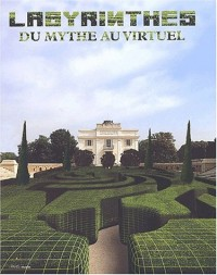 Labyrinthes : Du mythe au virtuel