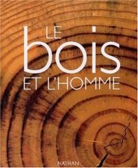 le bois et l'homme (Ancien prix Editeur : 39 Euros)