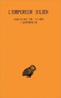 Oeuvres complètes, tome 2, 1re partie : Discours de Julien l'Empereur