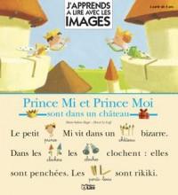 Prince Mi et Prince Moi sont dans un château : A partir de 4 ans