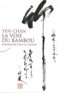 La voie du bambou : Bouddhisme chan et taoïsme