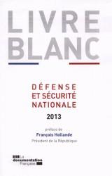 Livre blanc. Défense et sécurité nationale 2013