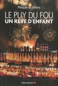 Le Puy du Fou : Un rêve d'enfant