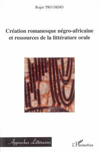 Création romanesque négro-africaine et ressources de la littérature orale