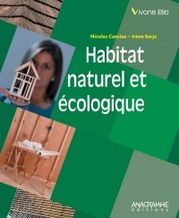 Habitat naturel et écologique : Une maison pour la vie