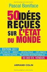 50 idées reçues sur l'état du monde - Édition 2017