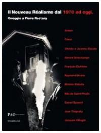 Il nouveau réalisme del 1970 ad oggi. Omaggio a Pierre Restany. Catalogo della mostra (Milano, 7 novembre 2008-1 febbraio 2009)