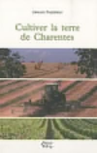 Cultiver la terre de Charentes