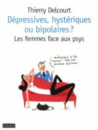 Depressive, Hysterique Ou Bipolaire