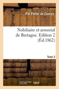 Nobiliaire  Armorial de Bretagne T3  ed 1862