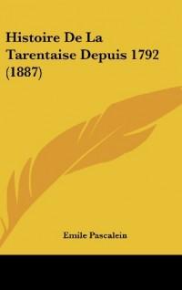 Histoire de La Tarentaise Depuis 1792 (1887)