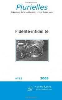 Plurielles N.12, 2005 : Fidelite-Infidelite