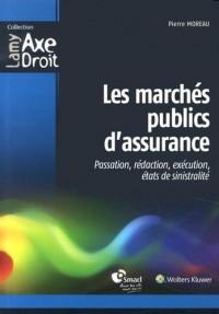Les marchés publics d'assurance : Passation, rédaction, exécution, états de sinistralité