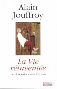 La Vie réinventée : L'Explosion des années 20 à Paris