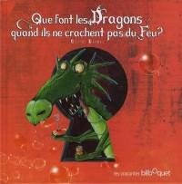 Que font les dragons quand ils ne crachent pas de feu ?