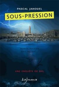 Sous Pression-Uneenquete de Bhl