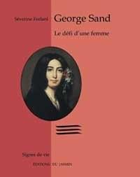 George Sand : Le défi d'une femme