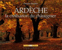 Ardèche : La civilisation du chataîgnier