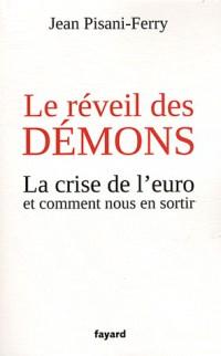 Le réveil des démons: La crise de l'euro et comment nous en sortir