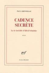 Cadence secrète: La vie invisible d'Alfred Schnittke