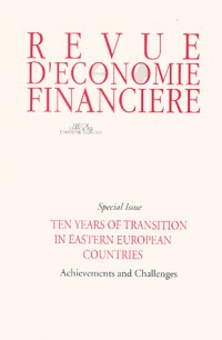 Revue d'économie financière, Special Issue : Ten Years of Transition in Eastern European Countries : Achievements and Challenges