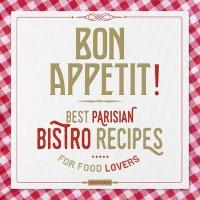 Bon appétit ! Best parisian bistros recipes for food lovers