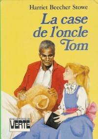 La case de l'oncle Tom : Collection : Bibliothèque verte cartonnée