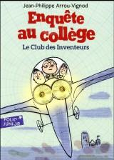Enquête au collège, 6:Le club des inventeurs [Poche]