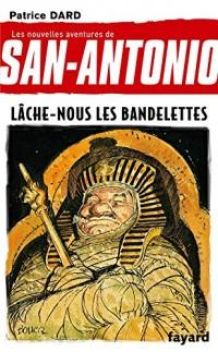 Lâche-nous les bandelettes: San Antonio tome 19