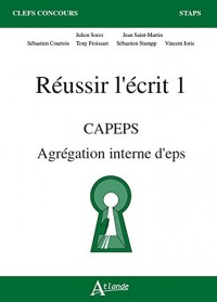 Réussir l'écrit 1 CAPEPS, agrégation interne d'EPS