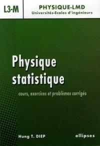 Physique statistique : Cours, exercices et problèmes corrigés niveau L3-M