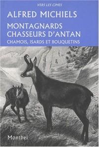 Montagnards chasseurs d'antan : Chamois, isards et bouquetins