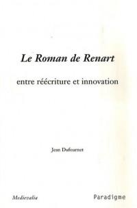 Le Roman de Renart, entre réécriture et innovation