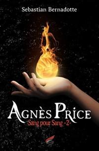 Agnès Price Tome 2 - Sang pour Sang