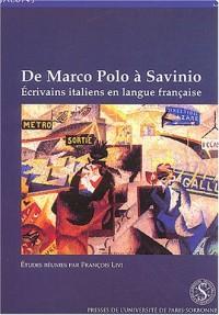 De Marco Polo à Savinio : Ecrivains italiens en langue française