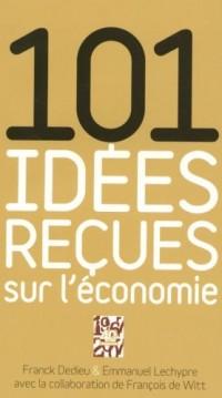 101 idées reçues sur l'économie