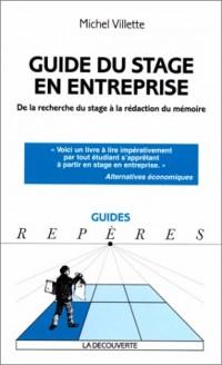 Guide du stage en entreprise  de la recherche du stage a la rédaction du mémoire